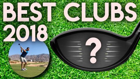MY BEST GOLF CLUBS 2018