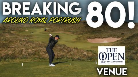 Can I Break 80? Around The Open Venue - Royal Portrush
