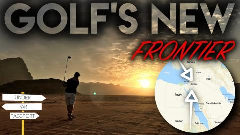 GOLF'S NEW FRONTIER! Under Par Passport - Jordan