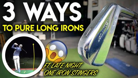TOP 3 WAYS TO PURE LONG IRONS - ft late night stinger 1 irons