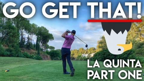 GO GET THAT!! La Quinta Course Vlog - Peter Finch vs Matt Fryer vs The Average Golfer - Part One