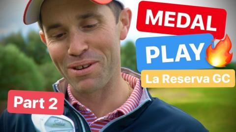 MEDAL PLAY GOLF IN SPAIN LA RESERVA GOLF CLUB PART 2