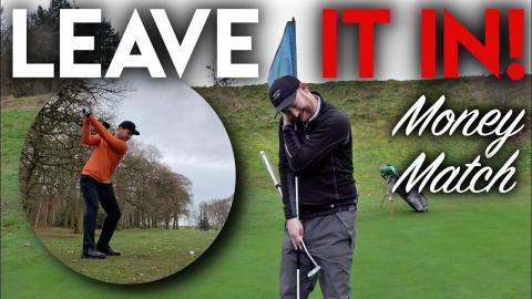 ALWAYS! Leave the flag in - Money Match vs Matt Fryer at Dunham Forest