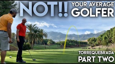 NOT!! Your Average Golfer - Torrequebrada Golf Club - Part Two